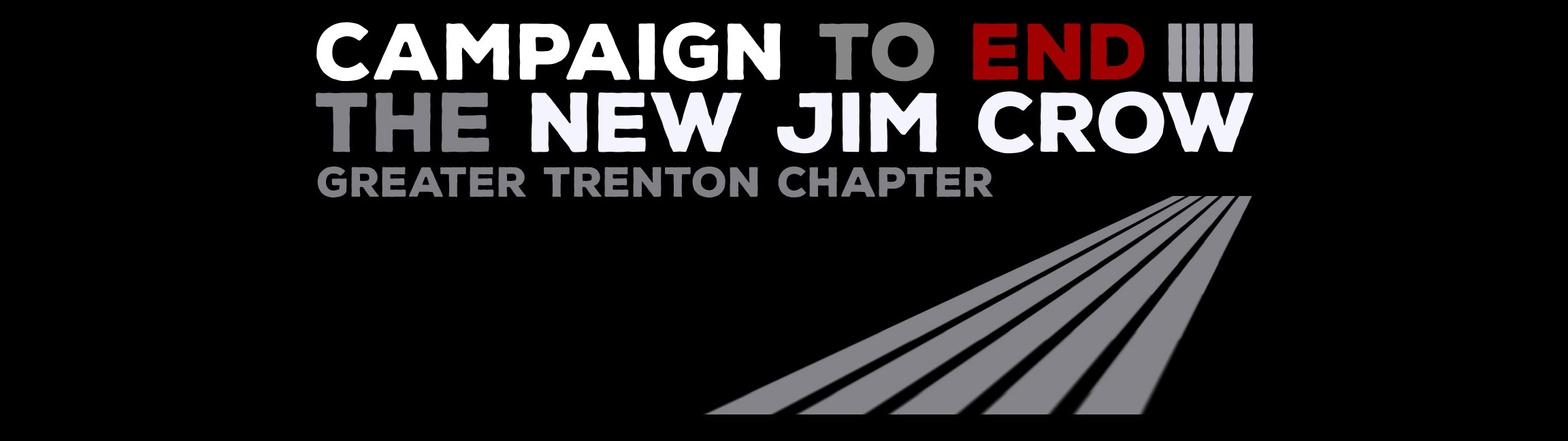 The Campaign to End the New Jim Crow - Trenton/Princeton Chapter